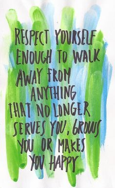 respect yourself to walk away-quote