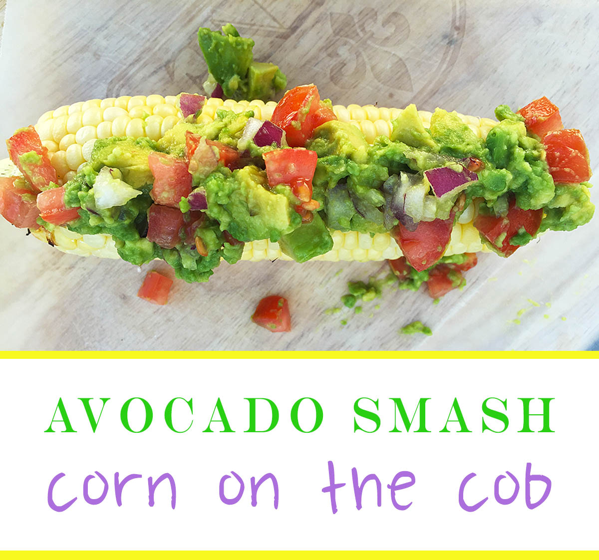 Avocado Smashed Corn