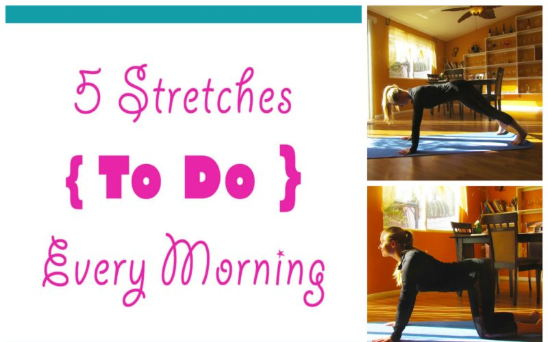 5 Stretches To Do Every Morning