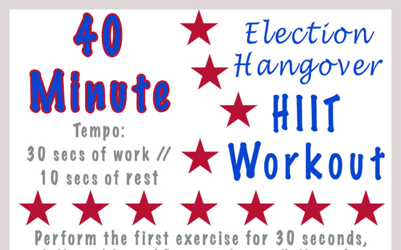 Election Hangover HIIT Workout